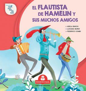 EL FLAUTISTA DE HAMELIN Y SUS MUCHOS AMIGOS